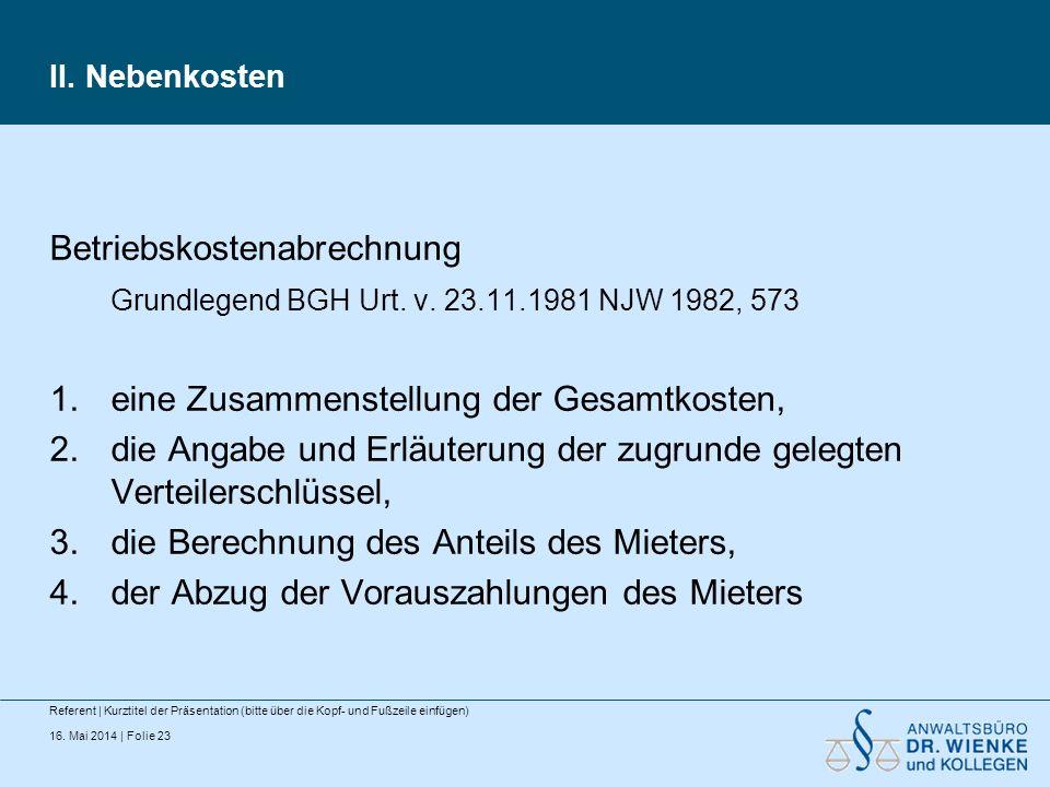 16. Mai 2014 | Folie 23 II. Nebenkosten Referent | Kurztitel der Präsentation (bitte über die Kopf- und Fußzeile einfügen) Betriebskostenabrechnung Gr