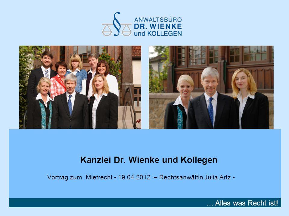 … Alles was Recht ist! Kanzlei Dr. Wienke und Kollegen Vortrag zum Mietrecht - 19.04.2012 – Rechtsanwältin Julia Artz -