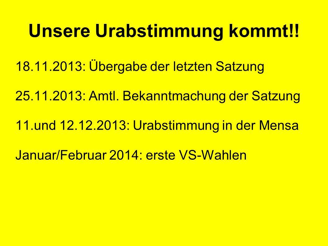 Unsere Urabstimmung kommt!. 18.11.2013: Übergabe der letzten Satzung 25.11.2013: Amtl.