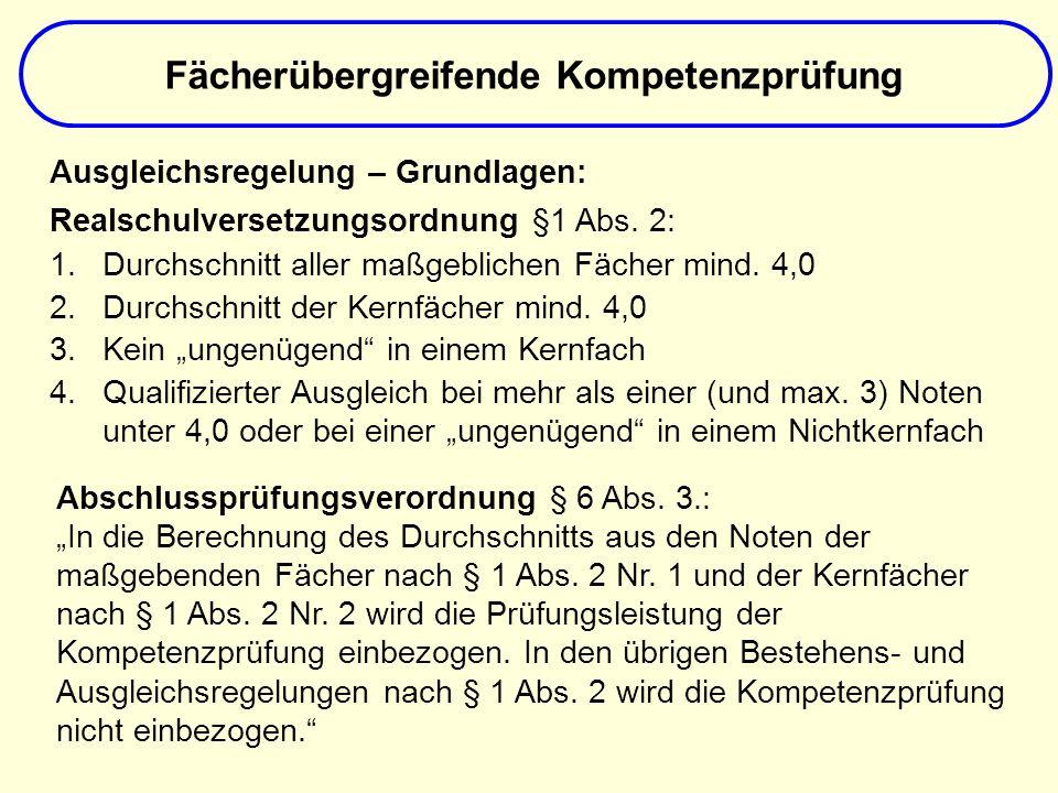 Ausgleichsregelung – Grundlagen: Realschulversetzungsordnung §1 Abs. 2: 1.Durchschnitt aller maßgeblichen Fächer mind. 4,0 2.Durchschnitt der Kernfäch