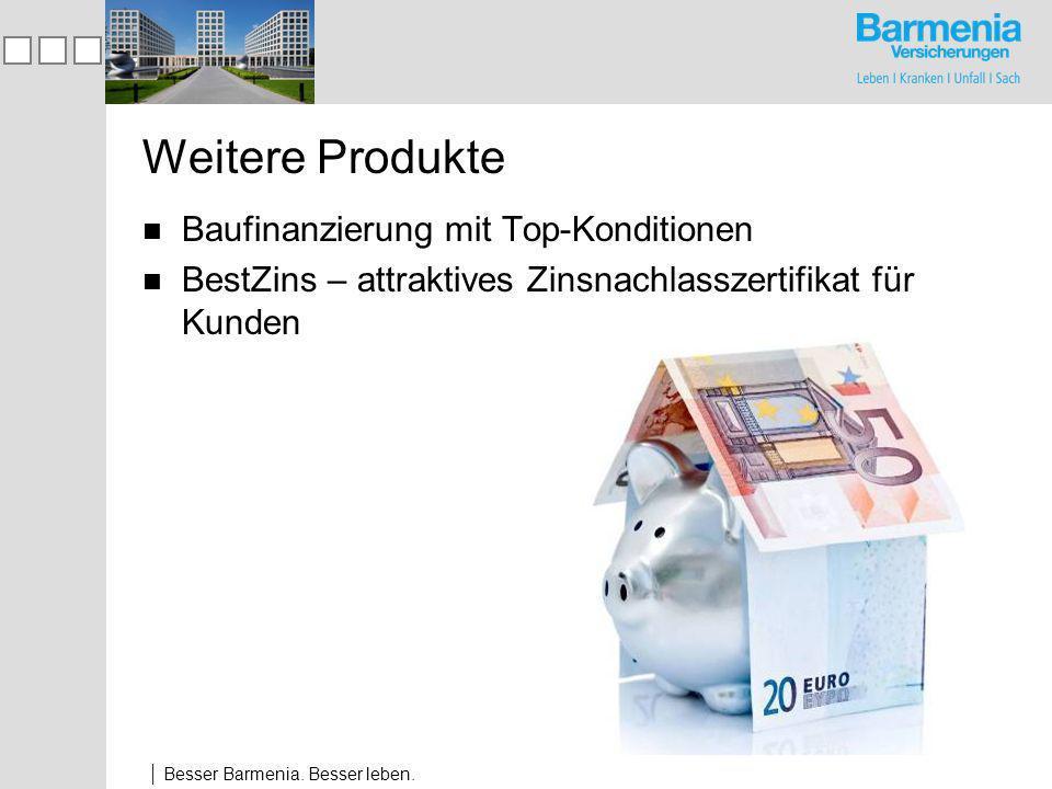 Besser Barmenia. Besser leben. www.barmenia.de (seit 11/1998)