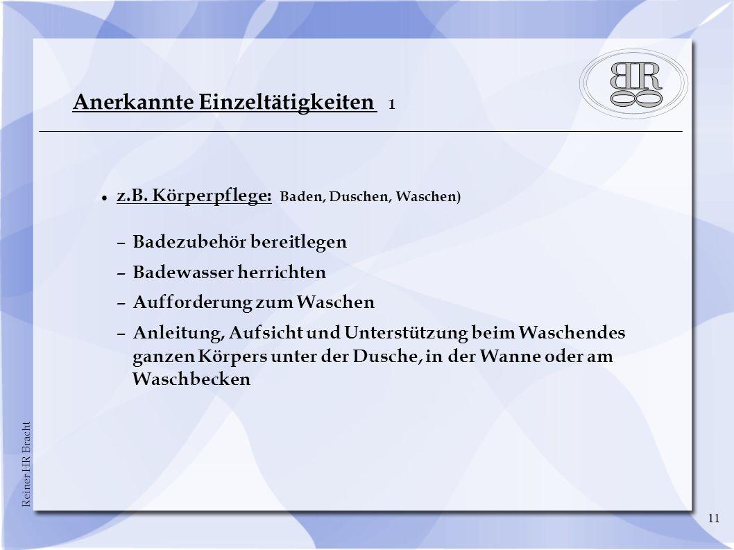 Reiner HR Bracht 11 Anerkannte Einzeltätigkeiten 1 z.B.