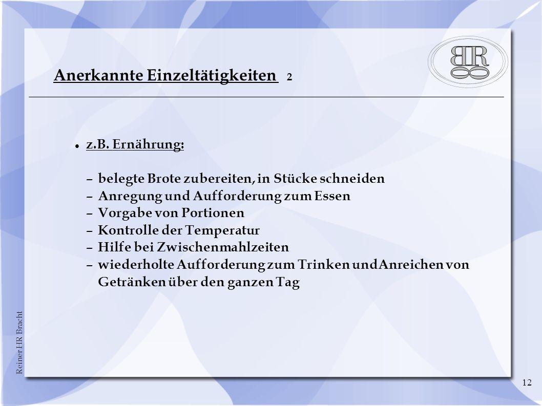 Reiner HR Bracht 12 Anerkannte Einzeltätigkeiten 2 z.B.