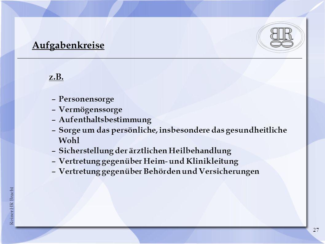 Reiner HR Bracht 27 Aufgabenkreise z.B.