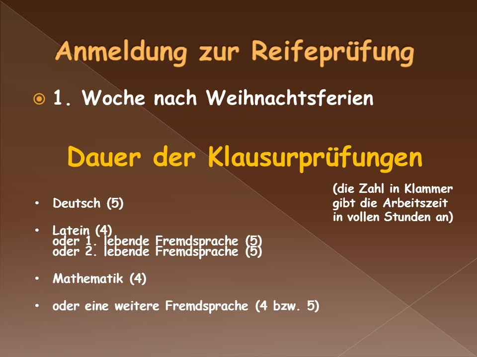 1. Woche nach Weihnachtsferien Dauer der Klausurprüfungen Deutsch (5) Latein (4) oder 1.