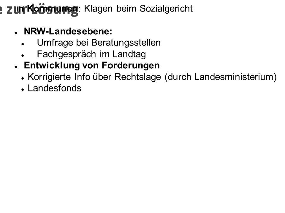 Schritte zur Lösung I n Kommunen: Klagen beim Sozialgericht NRW-Landesebene: Umfrage bei Beratungsstellen Fachgespräch im Landtag Entwicklung von Ford