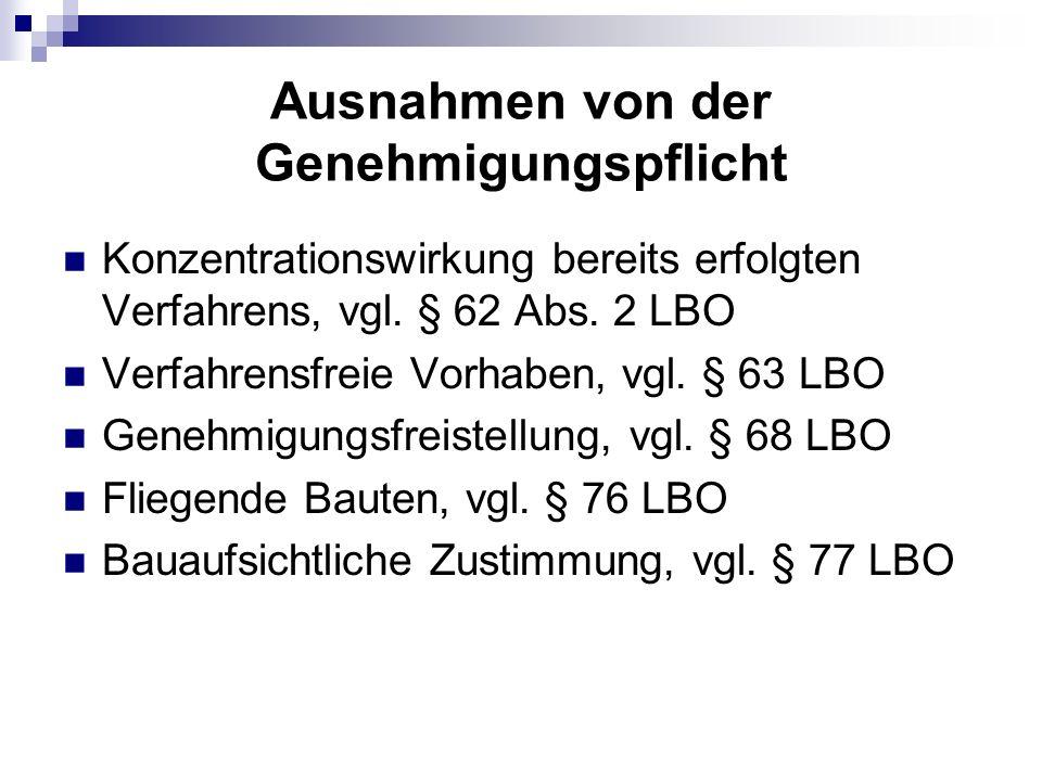 Die bauordnungsrechtliche Generalklausel (§ 3 LBO) Spezialregelungen gehen vor.