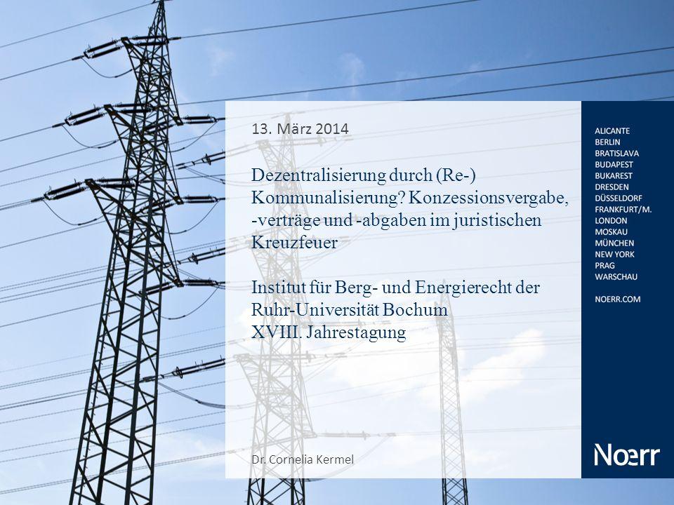 Dezentralisierung durch (Re-) Kommunalisierung? Konzessionsvergabe, -verträge und -abgaben im juristischen Kreuzfeuer Institut für Berg- und Energiere