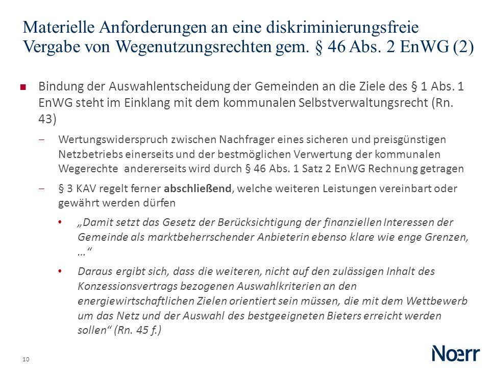 10 Materielle Anforderungen an eine diskriminierungsfreie Vergabe von Wegenutzungsrechten gem. § 46 Abs. 2 EnWG (2) Bindung der Auswahlentscheidung de