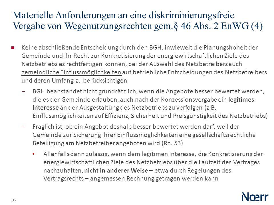 12 Materielle Anforderungen an eine diskriminierungsfreie Vergabe von Wegenutzungsrechten gem.§ 46 Abs. 2 EnWG (4) Keine abschließende Entscheidung du