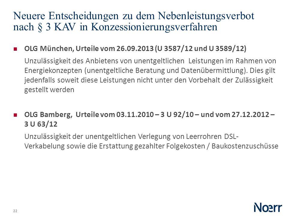 22 Neuere Entscheidungen zu dem Nebenleistungsverbot nach § 3 KAV in Konzessionierungsverfahren OLG München, Urteile vom 26.09.2013 (U 3587/12 und U 3