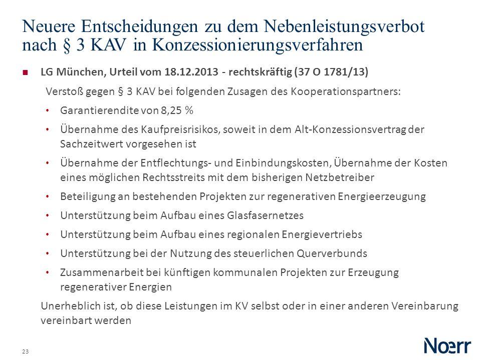 23 Neuere Entscheidungen zu dem Nebenleistungsverbot nach § 3 KAV in Konzessionierungsverfahren LG München, Urteil vom 18.12.2013 - rechtskräftig (37
