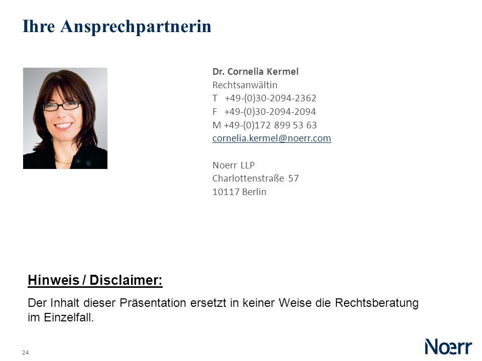24 Dr. Cornelia Kermel Rechtsanwältin T +49-(0)30-2094-2362 F +49-(0)30-2094-2094 M +49-(0)172 899 53 63 cornelia.kermel@noerr.com Noerr LLP Charlotte