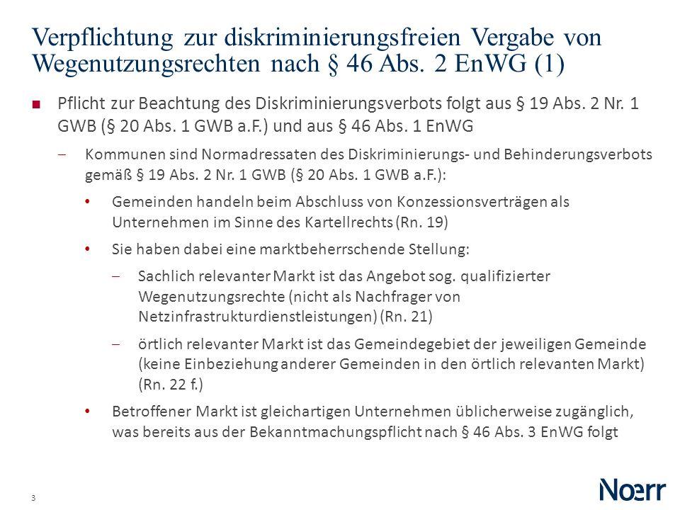 3 Verpflichtung zur diskriminierungsfreien Vergabe von Wegenutzungsrechten nach § 46 Abs. 2 EnWG (1) Pflicht zur Beachtung des Diskriminierungsverbots