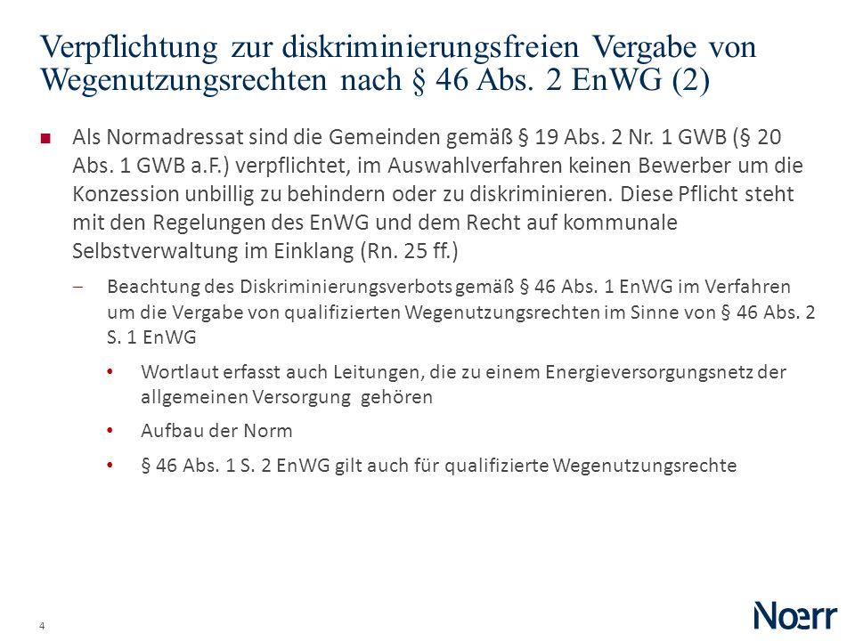 4 Verpflichtung zur diskriminierungsfreien Vergabe von Wegenutzungsrechten nach § 46 Abs. 2 EnWG (2) Als Normadressat sind die Gemeinden gemäß § 19 Ab