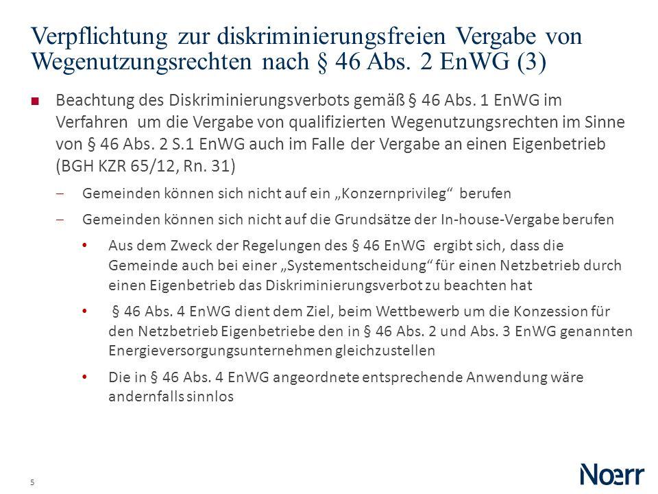5 Verpflichtung zur diskriminierungsfreien Vergabe von Wegenutzungsrechten nach § 46 Abs. 2 EnWG (3) Beachtung des Diskriminierungsverbots gemäß § 46