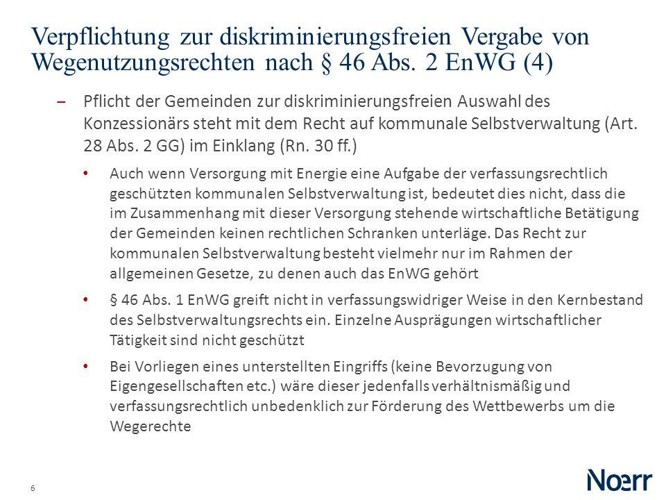 6 Verpflichtung zur diskriminierungsfreien Vergabe von Wegenutzungsrechten nach § 46 Abs. 2 EnWG (4) Pflicht der Gemeinden zur diskriminierungsfreien