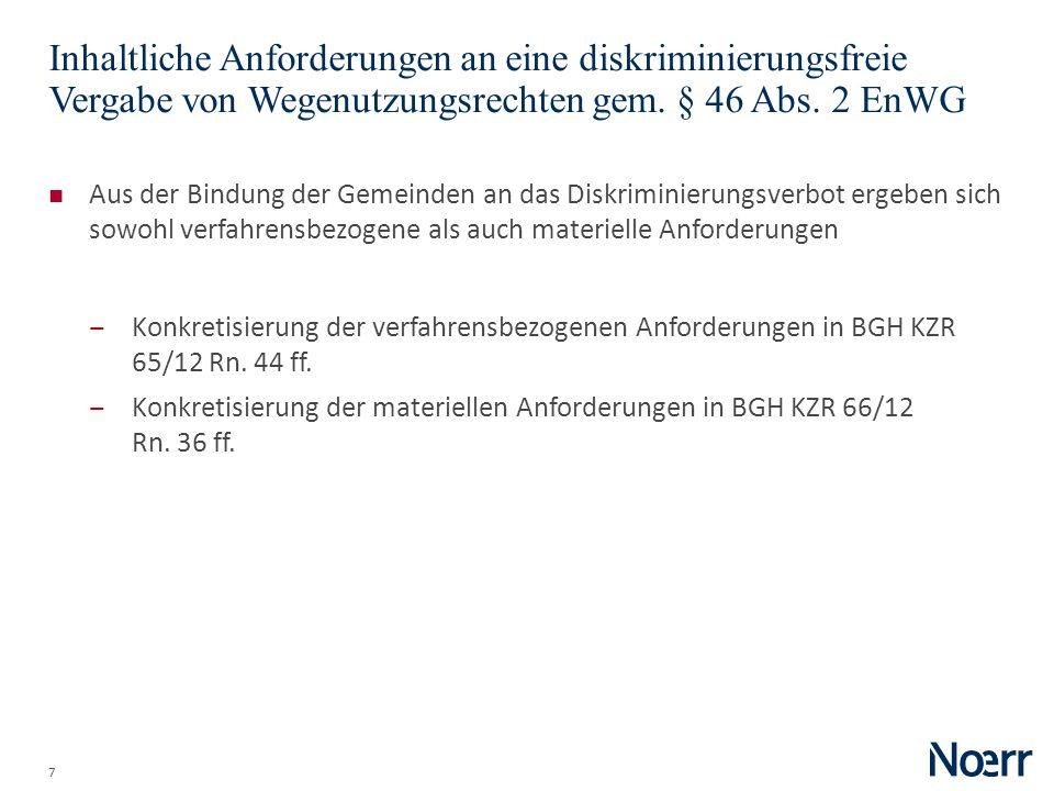 7 Inhaltliche Anforderungen an eine diskriminierungsfreie Vergabe von Wegenutzungsrechten gem. § 46 Abs. 2 EnWG Aus der Bindung der Gemeinden an das D
