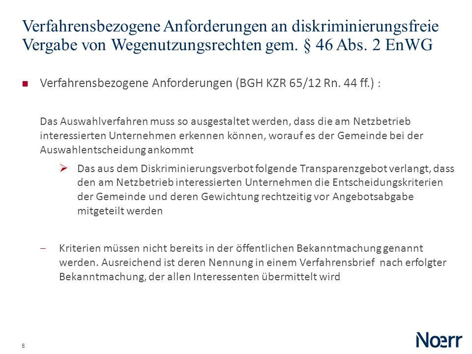8 Verfahrensbezogene Anforderungen an diskriminierungsfreie Vergabe von Wegenutzungsrechten gem. § 46 Abs. 2 EnWG Verfahrensbezogene Anforderungen (BG