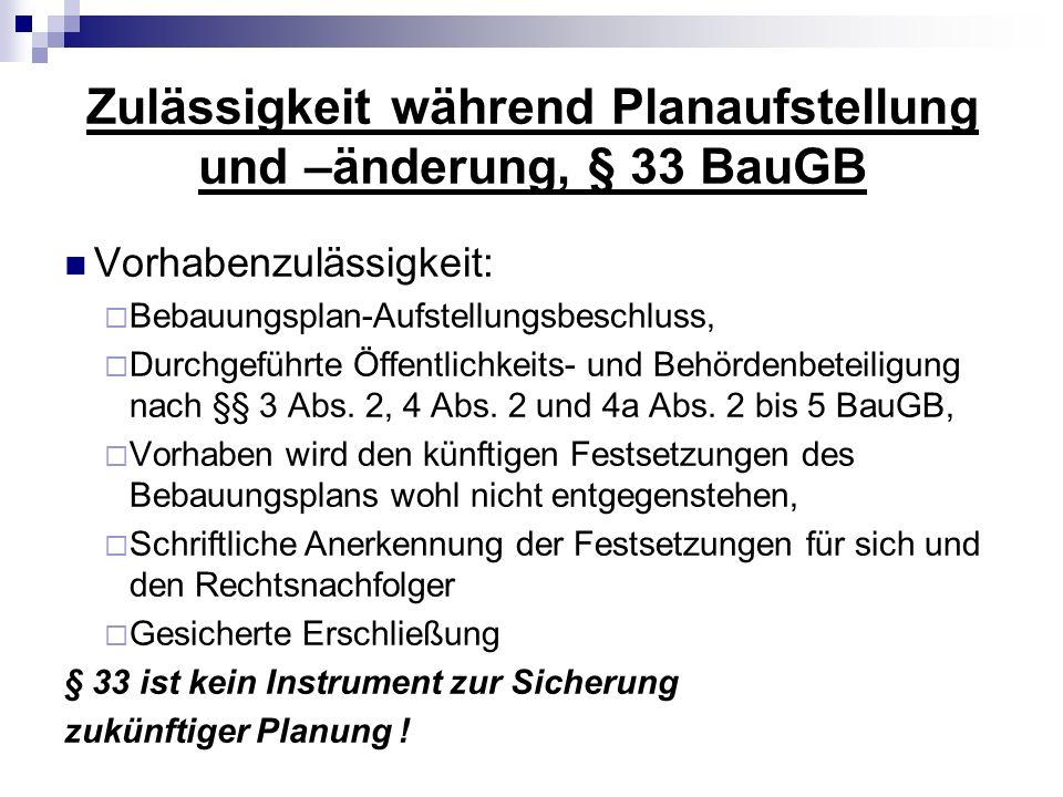 Zulässigkeit während Planaufstellung und –änderung, § 33 BauGB Vorhabenzulässigkeit: Bebauungsplan-Aufstellungsbeschluss, Durchgeführte Öffentlichkeit