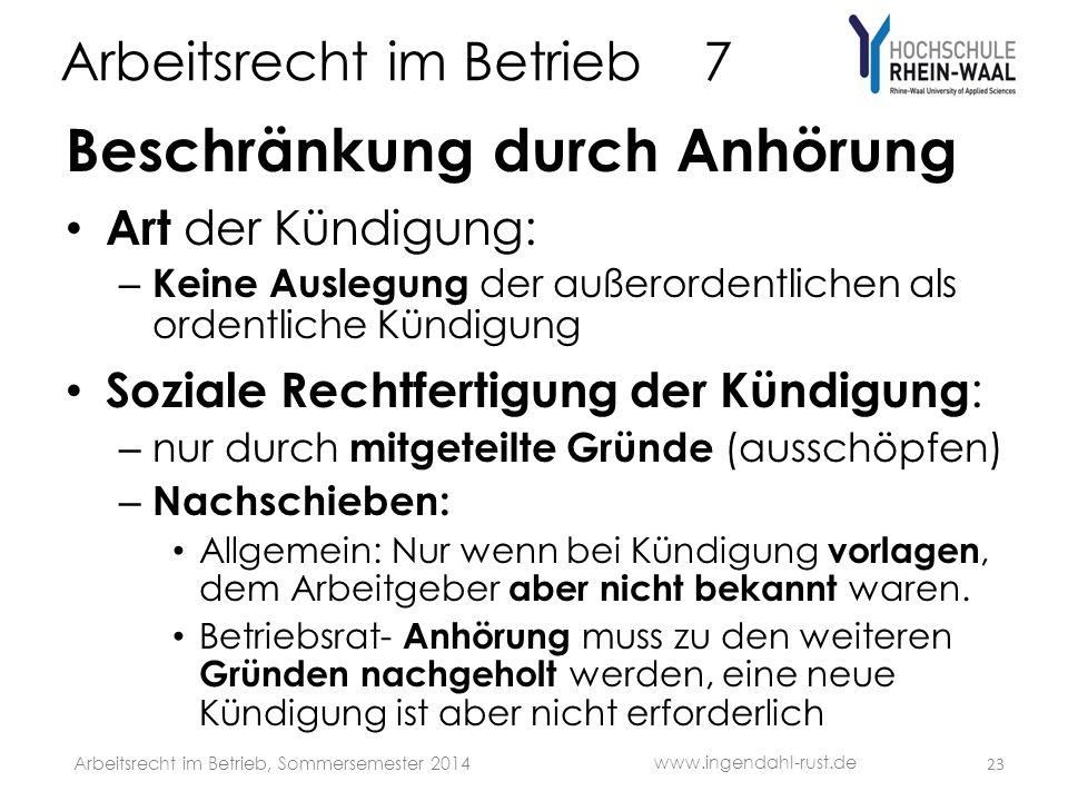 Arbeitsrecht im Betrieb 7 Beschränkung durch Anhörung Art der Kündigung: – Keine Auslegung der außerordentlichen als ordentliche Kündigung Soziale Rec