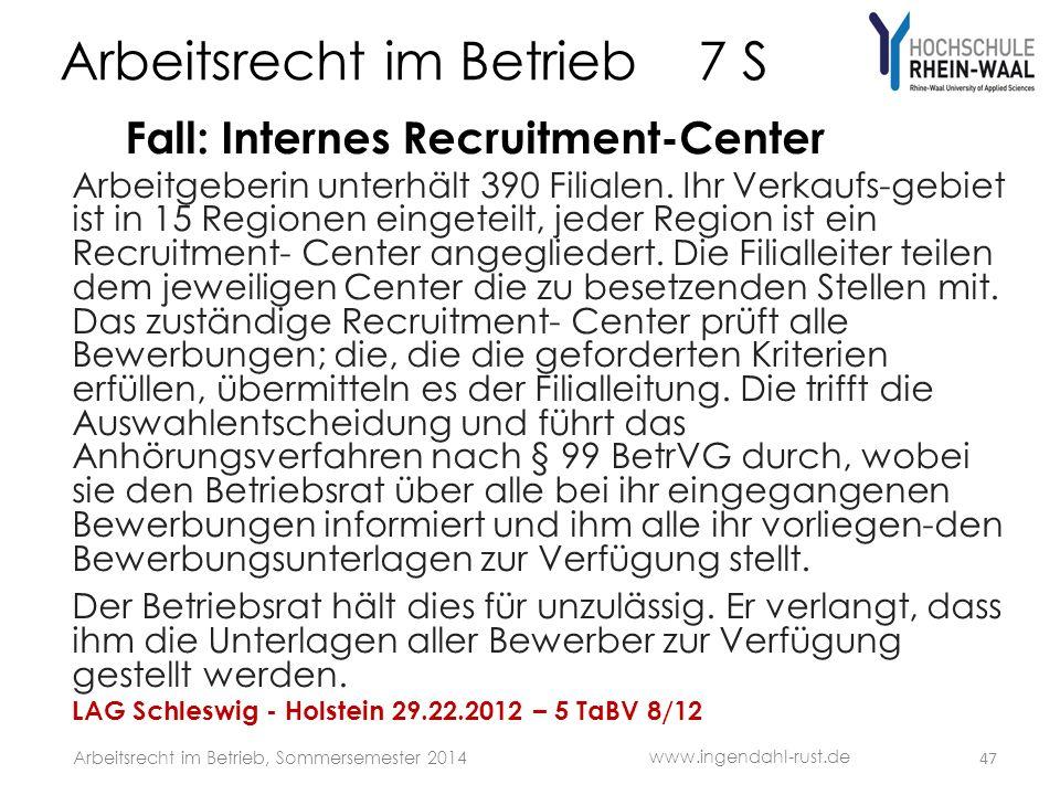 Arbeitsrecht im Betrieb 7 S Fall: Internes Recruitment-Center Arbeitgeberin unterhält 390 Filialen. Ihr Verkaufs-gebiet ist in 15 Regionen eingeteilt,