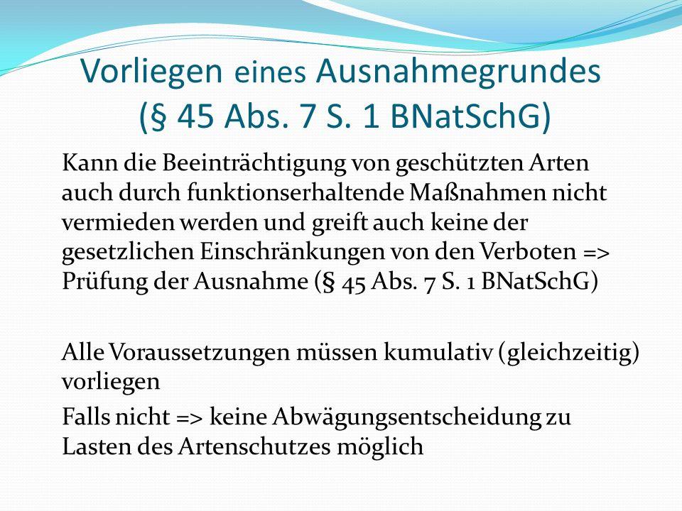 Vorliegen eines Ausnahmegrundes (§ 45 Abs. 7 S. 1 BNatSchG) Kann die Beeinträchtigung von geschützten Arten auch durch funktionserhaltende Maßnahmen n