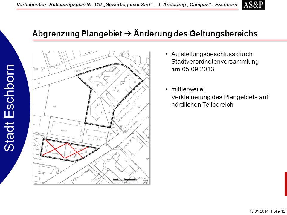 Vorhabenbez. Bebauungsplan Nr. 110 Gewerbegebiet Süd – 1. Änderung Campus - Eschborn 15.01.2014, Folie 12 Stadt Eschborn Aufstellungsbeschluss durch S