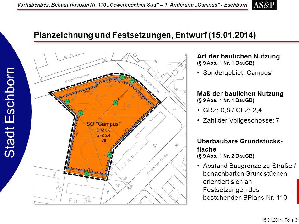 Vorhabenbez. Bebauungsplan Nr. 110 Gewerbegebiet Süd – 1. Änderung Campus - Eschborn 15.01.2014, Folie 3 Stadt Eschborn Planzeichnung und Festsetzunge