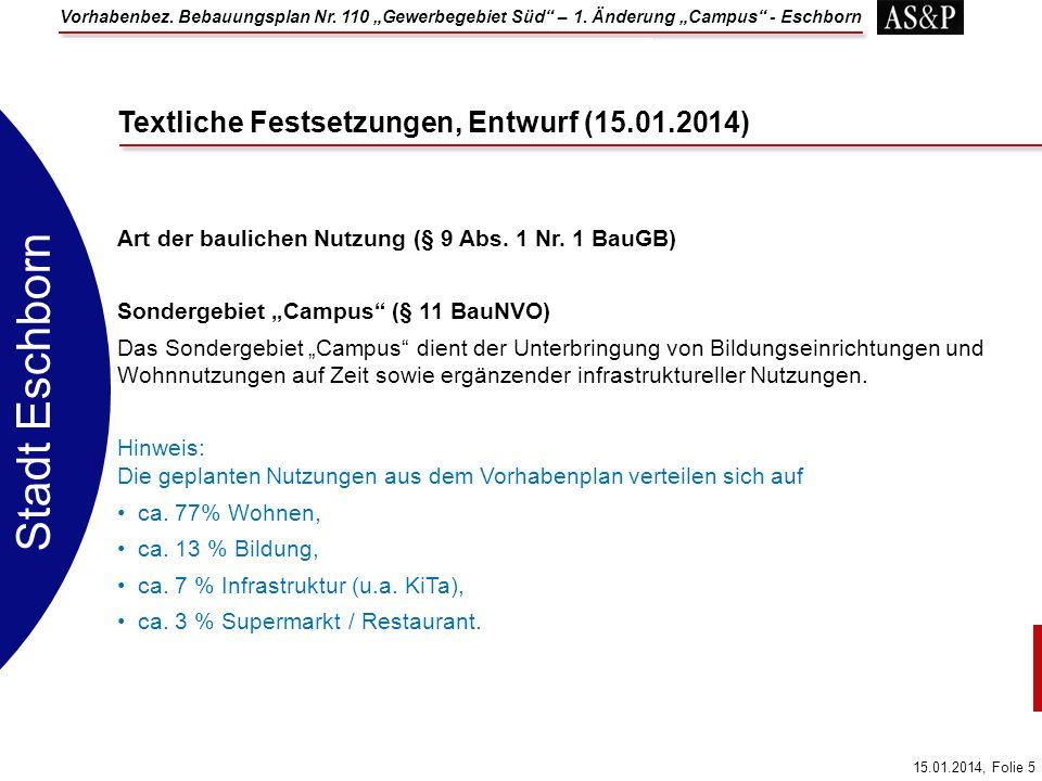 Vorhabenbez. Bebauungsplan Nr. 110 Gewerbegebiet Süd – 1. Änderung Campus - Eschborn 15.01.2014, Folie 5 Stadt Eschborn Art der baulichen Nutzung (§ 9