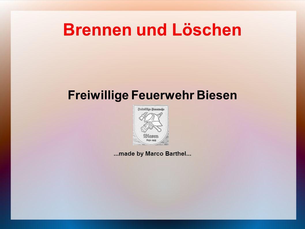 Brennen und Löschen Freiwillige Feuerwehr Biesen...made by Marco Barthel...