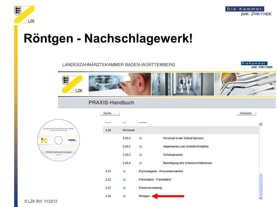 Röntgen - Nachschlagewerk! © LZK BW 11/2013