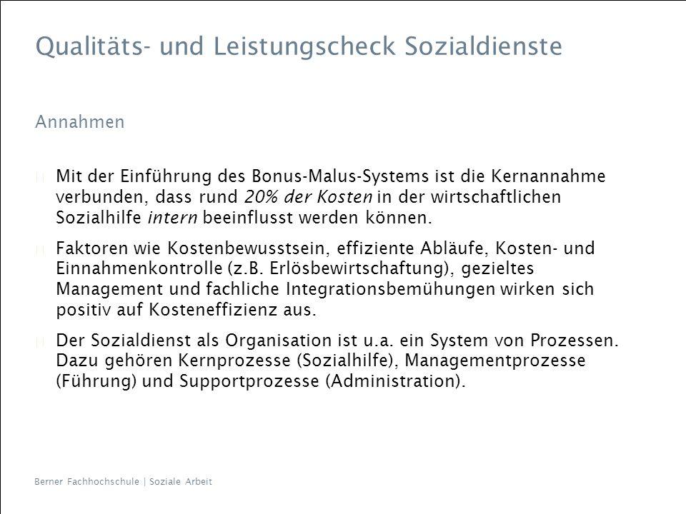 Berner Fachhochschule | Soziale Arbeit Qualitäts- und Leistungscheck Sozialdienste Annahmen Mit der Einführung des Bonus-Malus-Systems ist die Kernann