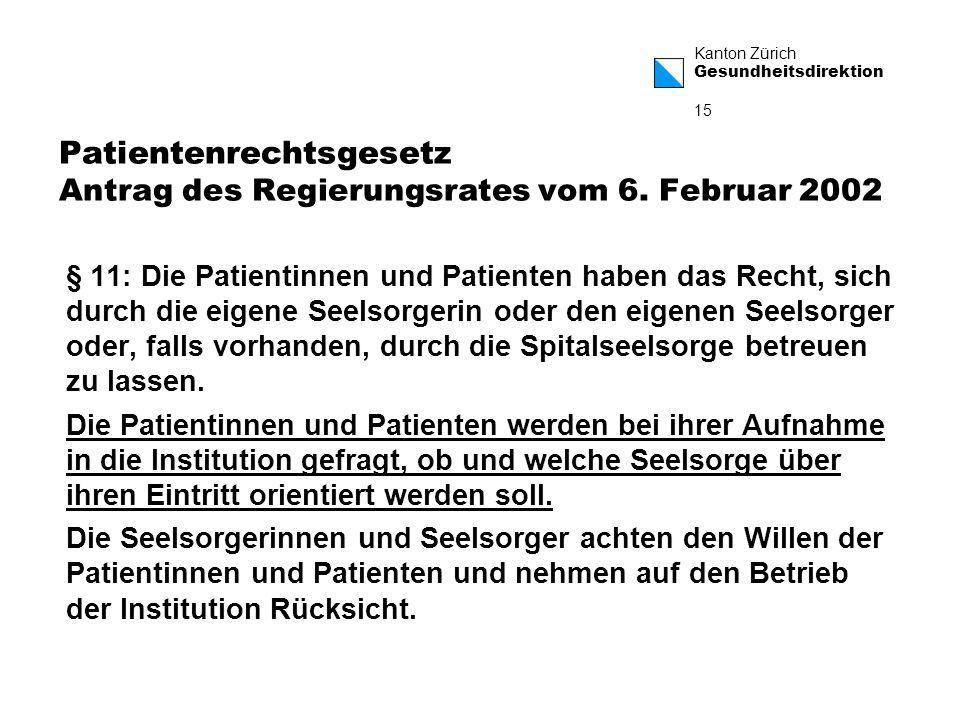 Kanton Zürich Gesundheitsdirektion 15 Patientenrechtsgesetz Antrag des Regierungsrates vom 6.