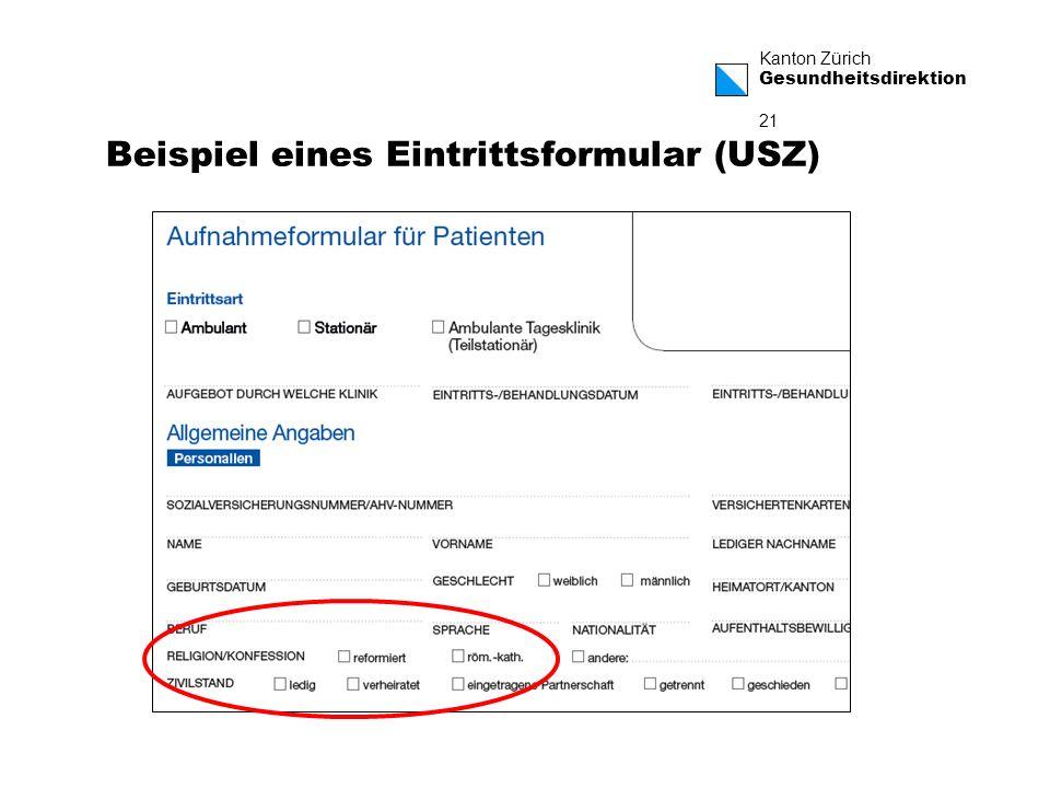 Kanton Zürich Gesundheitsdirektion 21 Beispiel eines Eintrittsformular (USZ)