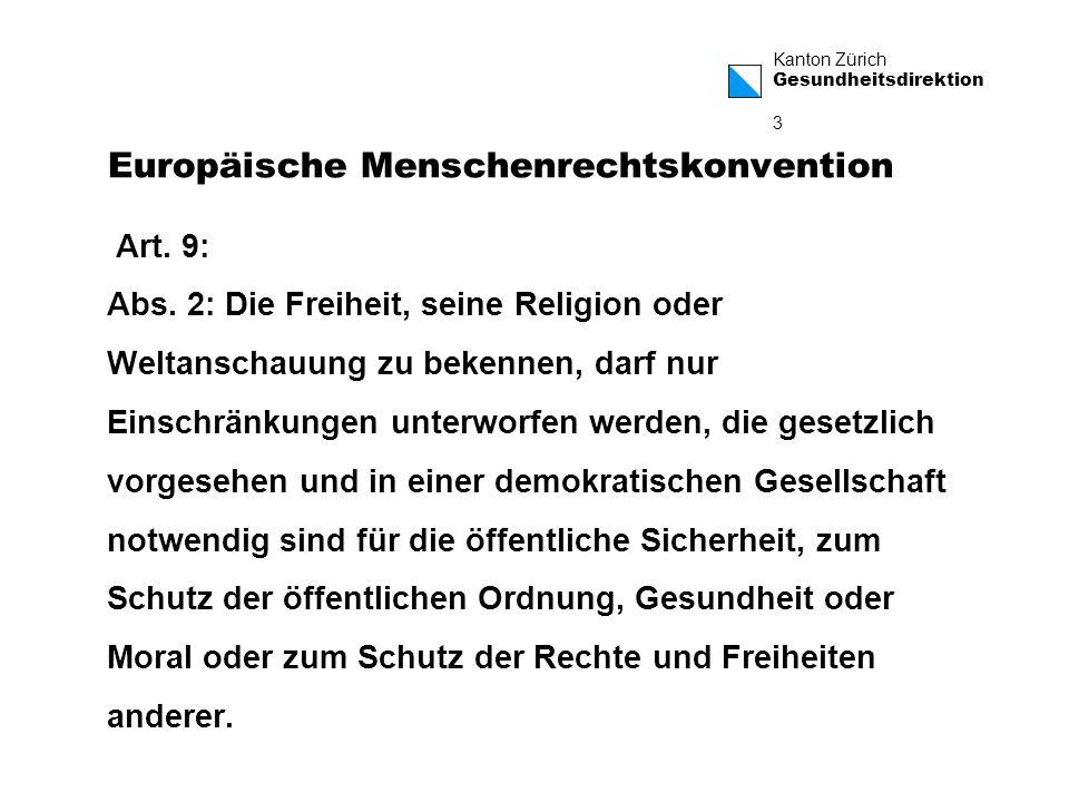 Kanton Zürich Gesundheitsdirektion 4 Exkurs Urteile des Europäischen Gerichtshofes für Menschenrechte vom 15.