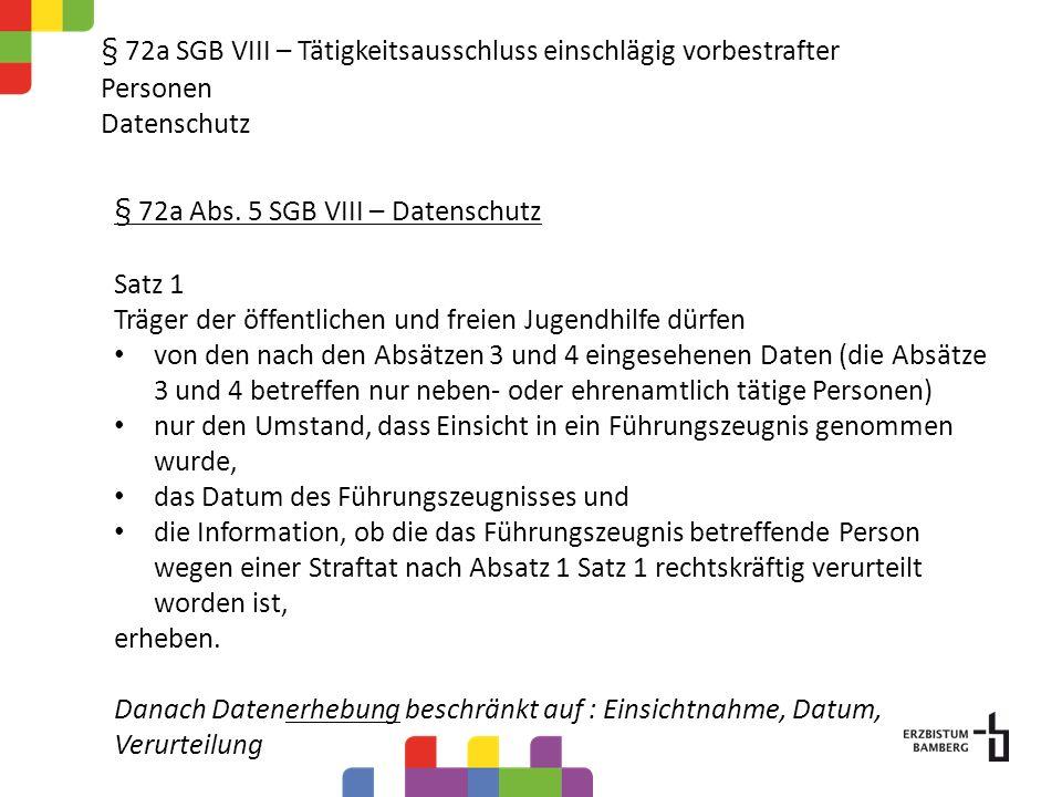 § 72a SGB VIII – Tätigkeitsausschluss einschlägig vorbestrafter Personen Datenschutz § 72a Abs.