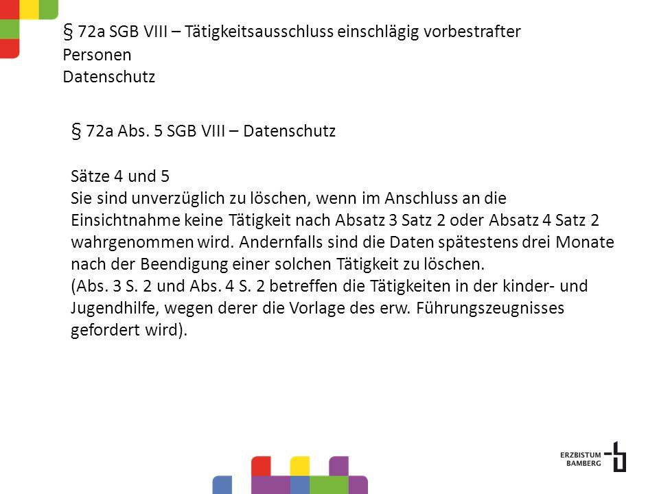§ 72a SGB VIII – Tätigkeitsausschluss einschlägig vorbestrafter Personen Datenschutz Aus § 72a Abs.