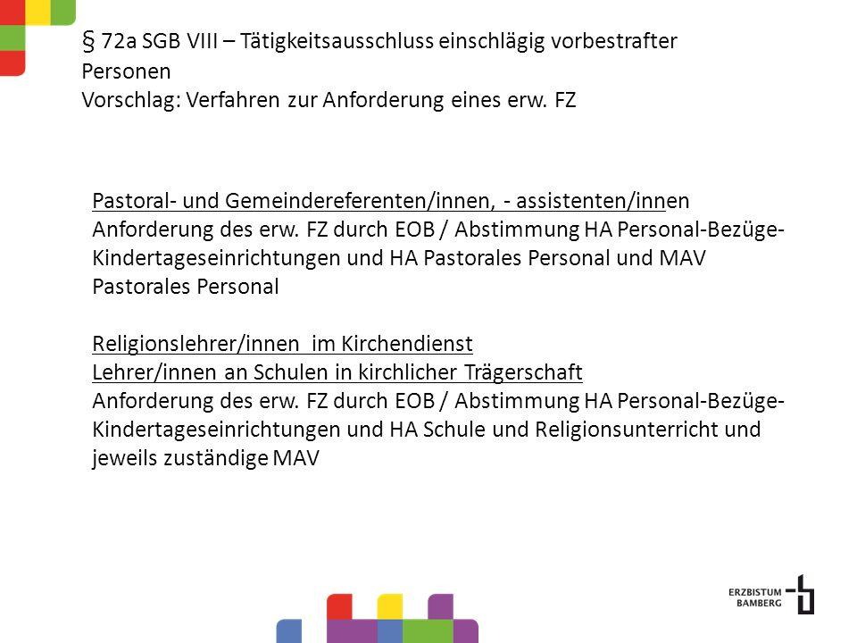 § 72a SGB VIII – Tätigkeitsausschluss einschlägig vorbestrafter Personen Vorschlag: Verfahren zur Anforderung eines erw.