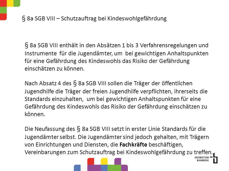 § 8a SGB VIII – Schutzauftrag bei Kindeswohlgefährdung Die Jugendämter haben bisher mit den Trägern von Kindertageseinrichtungen Vereinbarungen zu § 8a SGB VIII geschlossen.