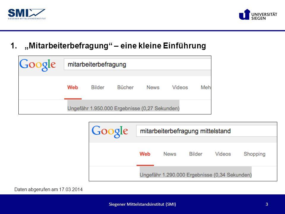3Siegener Mittelstandsinstitut (SMI) 1.Mitarbeiterbefragung – eine kleine Einführung Daten abgerufen am 17.03.2014