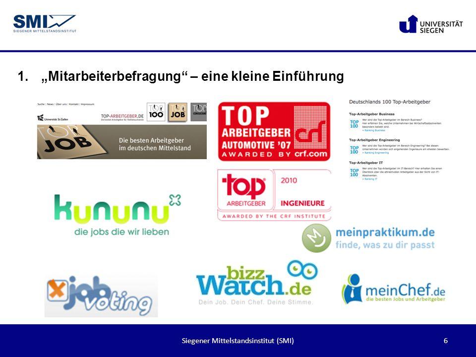 7Siegener Mittelstandsinstitut (SMI) 1.Mitarbeiterbefragung – eine kleine Einführung Daten abgerufen am 18.03.2014
