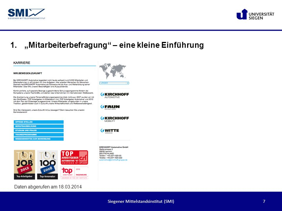 8Siegener Mittelstandsinstitut (SMI) 1.Mitarbeiterbefragung – eine kleine Einführung Daten abgerufen am 18.03.2014