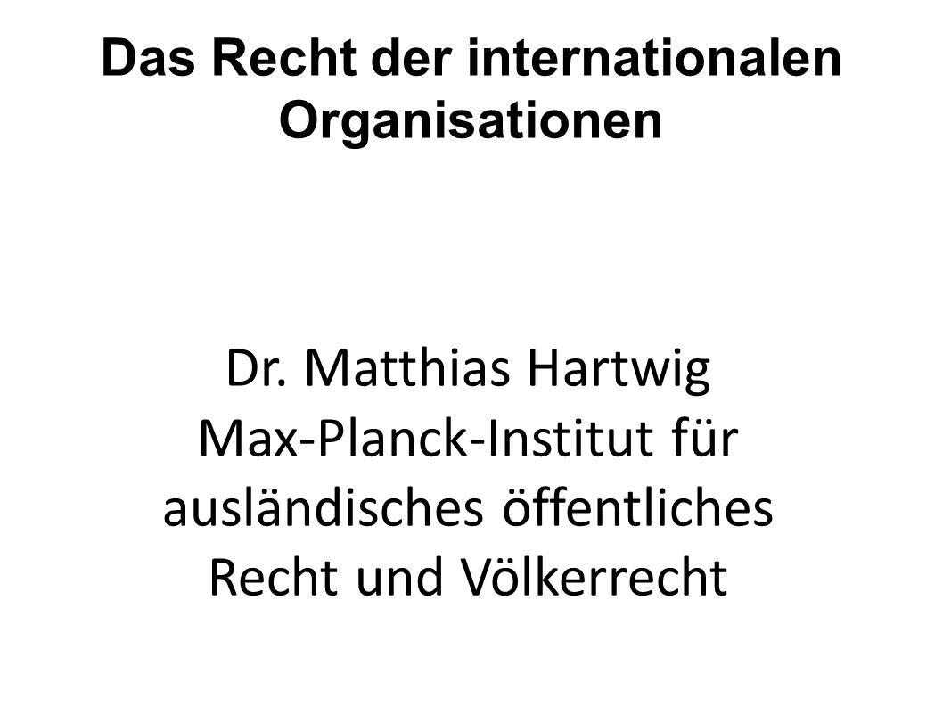 Das Recht der internationalen Organisationen Dr.