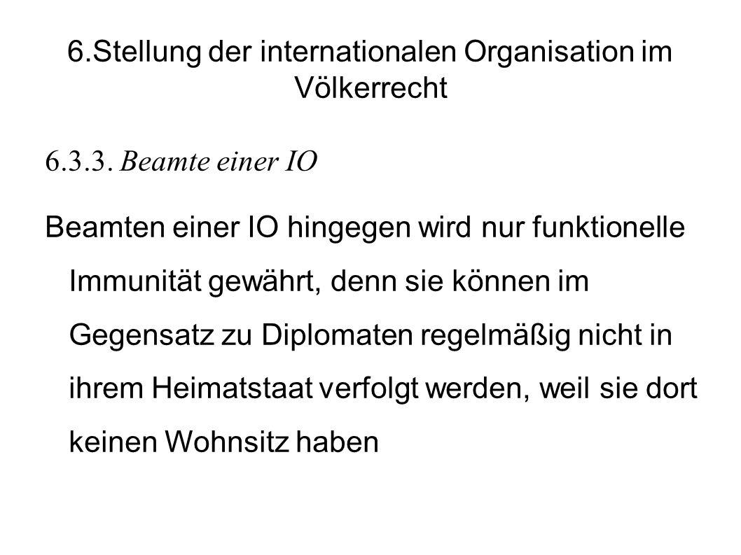 6.Stellung der internationalen Organisation im Völkerrecht 6.3.3.