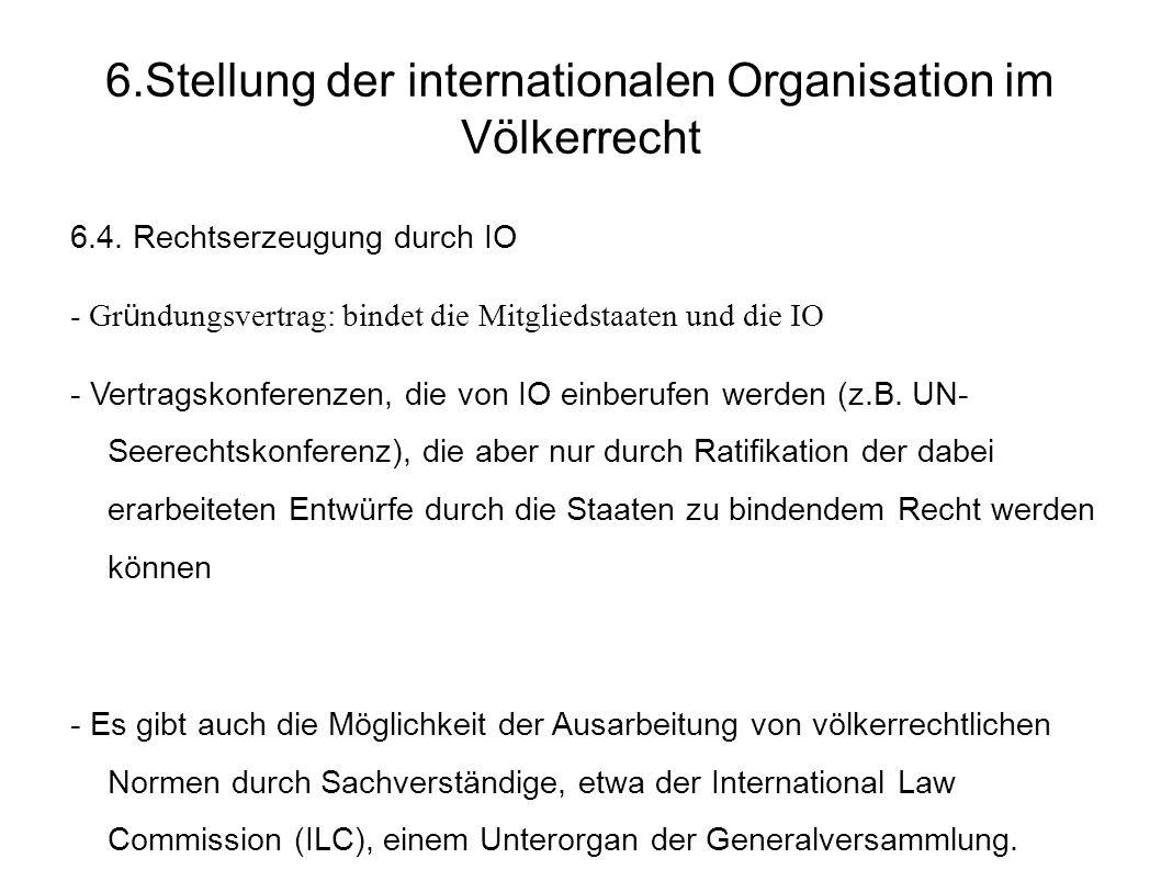 6.Stellung der internationalen Organisation im Völkerrecht 6.4.