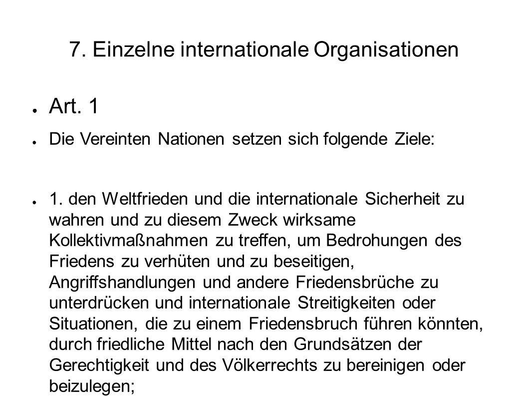 7.Einzelne internationale Organisationen Art.