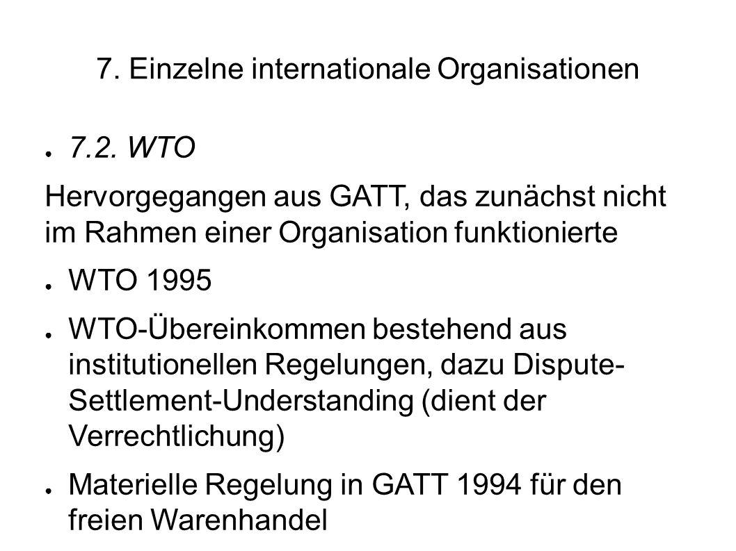 7.Einzelne internationale Organisationen 7.2.