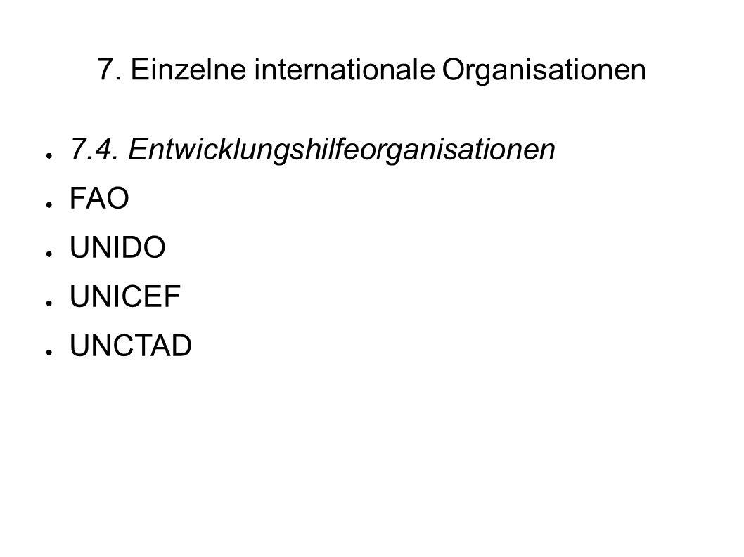 7.Einzelne internationale Organisationen 7.4.