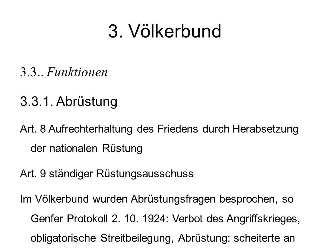 3.Völkerbund 3.3.. Funktionen 3.3.1. Abrüstung Art.